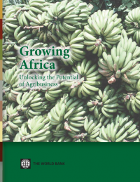 Growing Africa Unlocking the Potential of Agribusiness